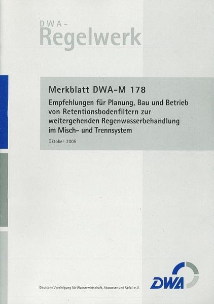 Merkblatt DWA-M 178 Empfehlungen für Planung, Bau und Betrieb von Retentionsbodenfiltern zur weitergehenden Regenwasserbehandlung im Misch- und Trennsystem - Coverbild