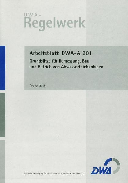 Arbeitsblatt DWA-A 201 Grundsätze für Bemessung, Bau und Betrieb von Abwasserteichanlagen - Coverbild