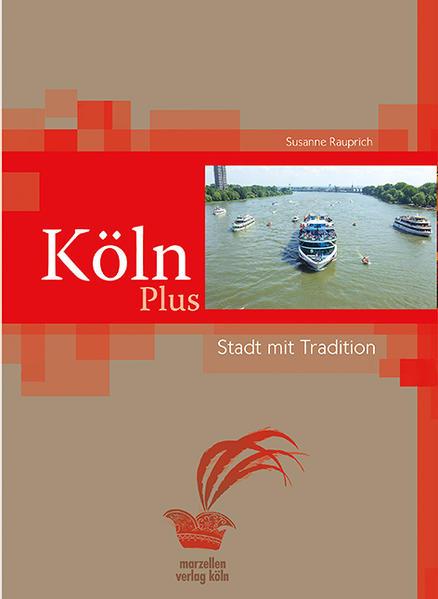 Köln Plus – Stadt mit Traditionen - Coverbild