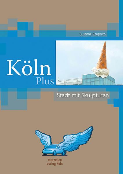 Köln Plus – Stadt mit Skulpturen - Coverbild