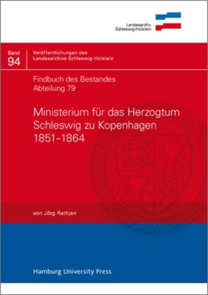 Findbuch des Bestandes Abteilung 79: Ministerium für das Herzogtum Schleswig zu Kopenhagen 1851-1864 - Coverbild