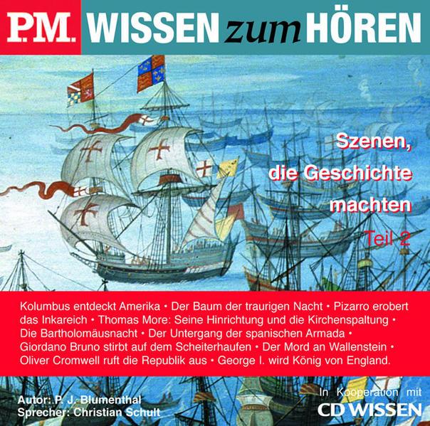 P.M. WISSEN zum HÖREN - Szenen, die Geschichte machten, Teil 2 - Coverbild