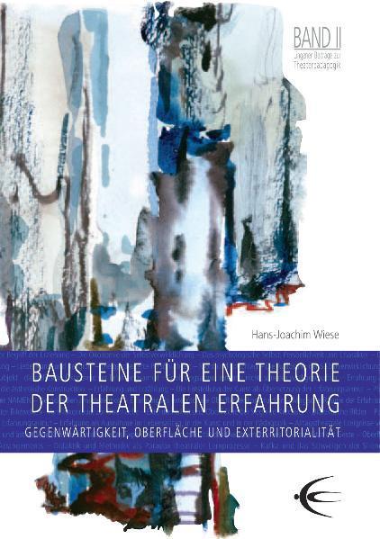 Bausteine für eine Theorie der theatralen Erfahrung - Coverbild