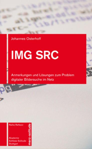IMG SRC –Anmerkungen und Lösungen zum Problem digitaler Bildersuche im Netz - Coverbild