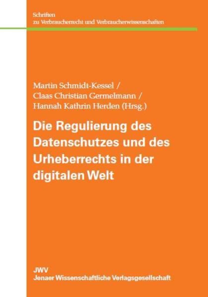 Die Regulierung des Datenschutzes und des Urheberrechts in der digitalen Welt - Coverbild