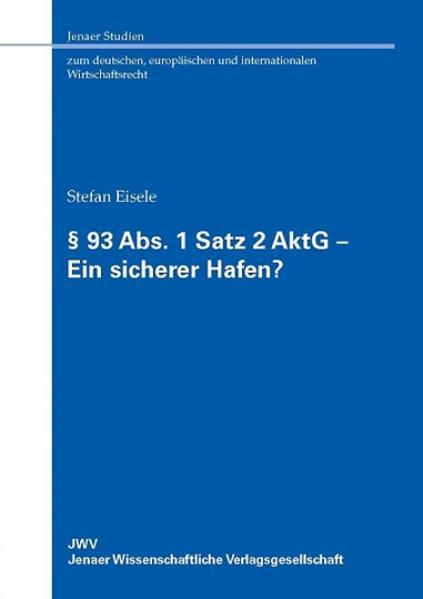 § 93 Abs. 1 Satz 2 AktG – Ein sicherer Hafen? - Coverbild