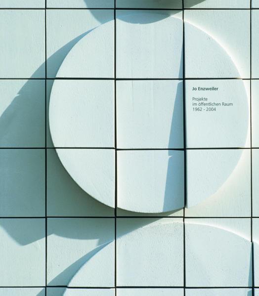 Jo Enzweiler - Projekte im öffentlichen Raum 1962-2004 - Coverbild
