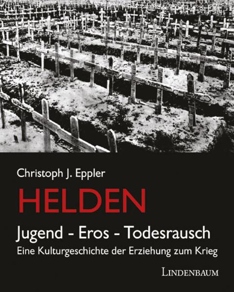 Helden. Jugend, Eros, Todesrausch - Coverbild