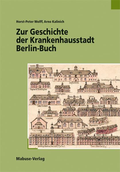 Zur Geschichte der Krankenhausstadt Berlin-Buch - Coverbild