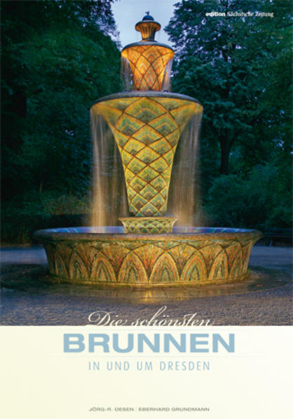Die schönsten Brunnen in und um Dresden - Coverbild