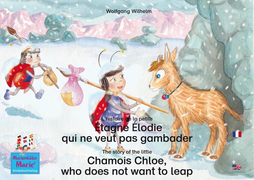 L'histoire de la petite Étagne Élodie qui ne veut pas gambader. Francais-Anglais. / The story of the little Chamois Chloe, who does not want to leap. French-English. - Coverbild