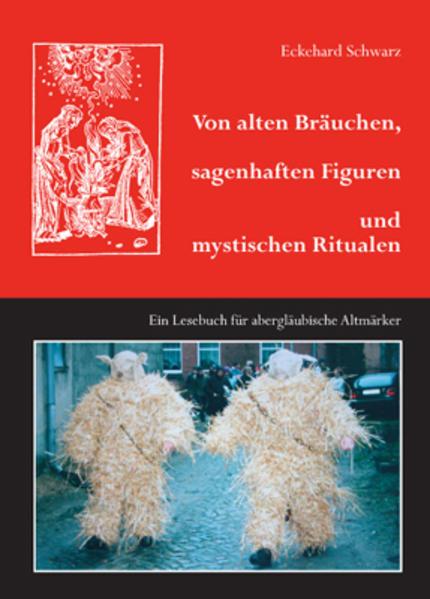 Von alten Bräuchen, sagenhaften Figuren und mystischen Ritualen - Coverbild