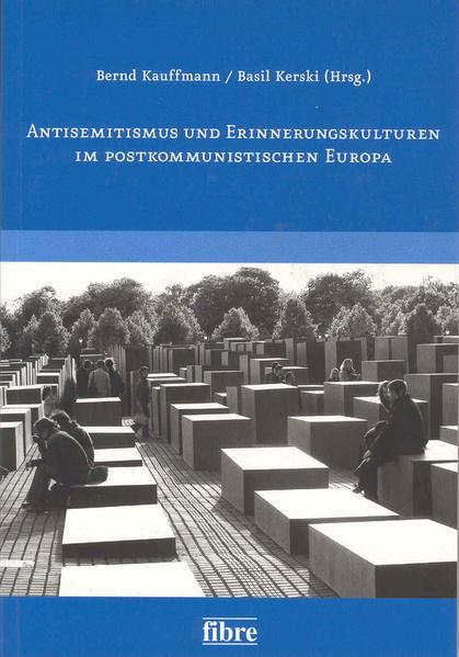 Antisemitismus und Erinnerungskulturen im postkommunistischen Europa - Coverbild