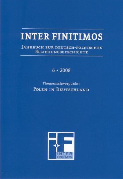 Inter Finitimos. Jahrbuch zur deutsch-polnischen Beziehungsgeschichte / Inter Finitimos 6 (2008) - Coverbild