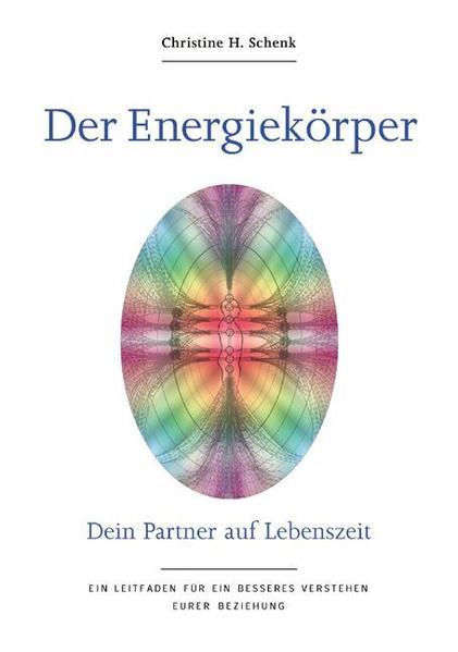 Der Energiekörper - Dein Partner auf Lebenszeit - Coverbild