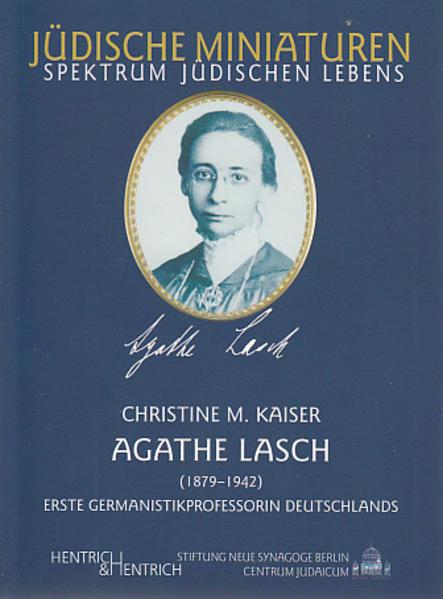 Agathe Lasch. Erste Germanistikprofessorin Deutschlands - Coverbild