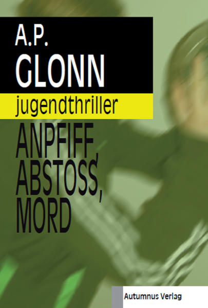 Anpfiff, Abstoß, Mord - Coverbild