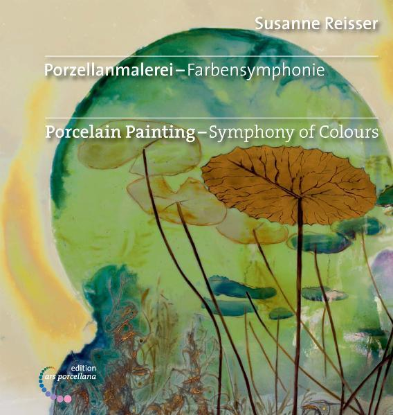 Porzellanmalerei - Farbensymphonie - Coverbild