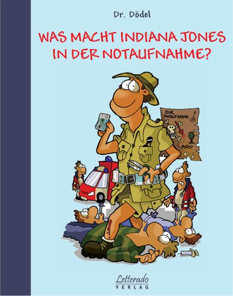 Ebooks herunterladen «Was macht Indiana Jones in der Notaufnahme?»