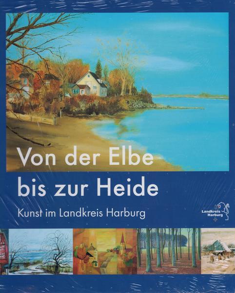 Von der Elbe bis zur Heide. Kunst im Landkreis Harburg - Coverbild