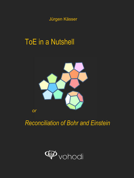 ToE in a Nutshell or Reconciliation of Bohr and Einstein - Coverbild