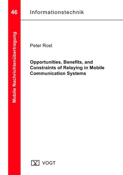 Opportunities, Benefits, and Constraints of Relaying in Mobile Communication Systems - Coverbild