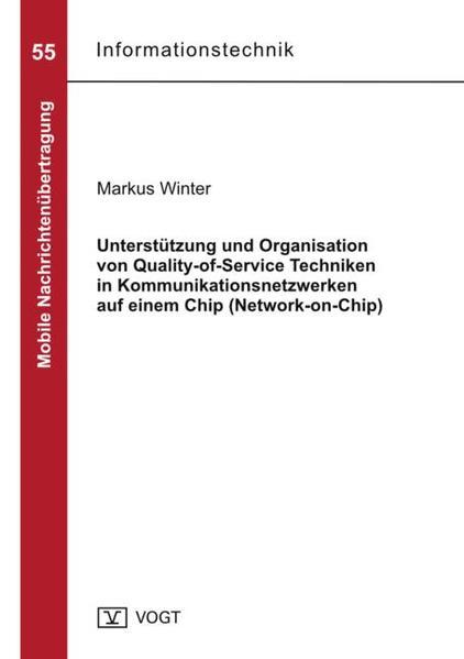 Unterstützung und Organisation von Quality-of-Service Techniken in Kommunikationsnetzwerken auf einem Chip (Network-on-Chip) - Coverbild