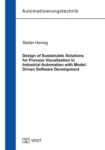 Design of Sustainable Solutions for Process Visualization in Industrial Automation with Model-Driven Software Development - Coverbild