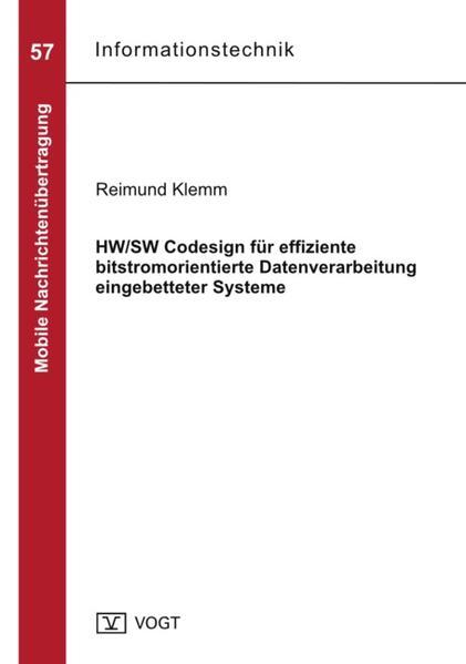 HW/SW Codesign für effiziente bitstromorientierte Datenverarbeitung eingebetteter Systeme - Coverbild