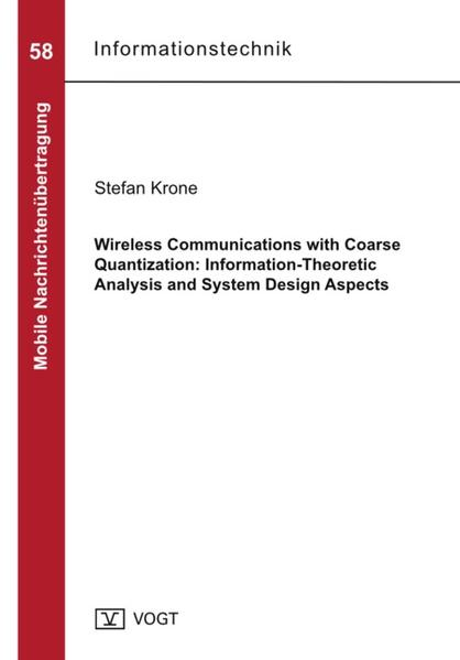 Wireless Communications with Coarse Quantization: Information-Theoretic Analysis and System Design Aspects - Coverbild