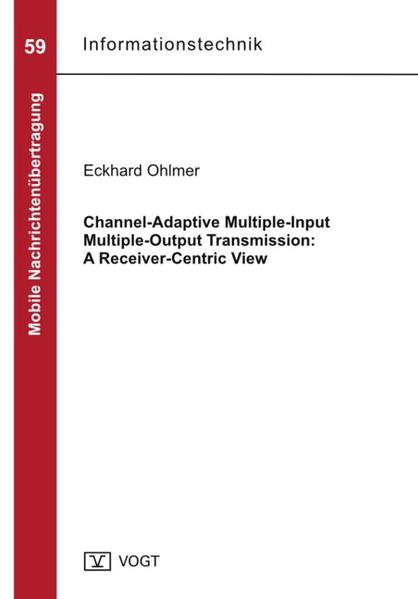 Channel-Adaptive Multiple-Input Multiple-Output Transmission: A Receiver-Centric View - Coverbild