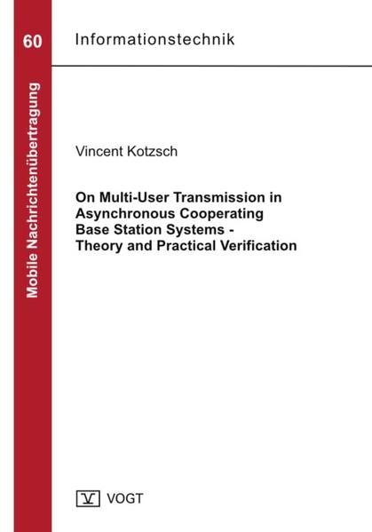 On Multi-User Transmission in Asynchronous Cooperating Base Station Systems - Theory and Practical Verification - Coverbild