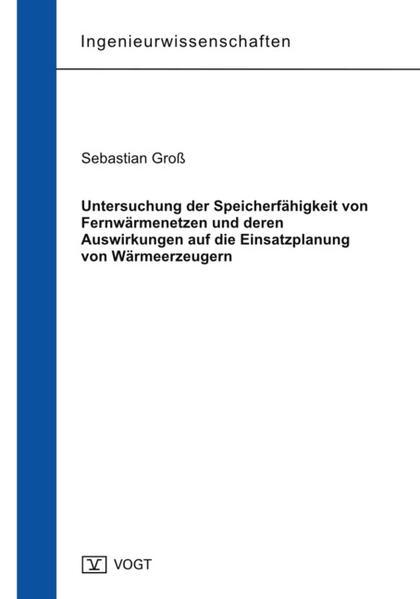 Untersuchung der Speicherfähigkeit von Fernwärmenetzen und deren Auswirkungen auf die Einsatzplanung von Wärmeerzeugern - Coverbild