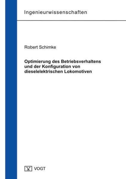 Optimierung des Betriebsverhaltens und der Konfiguration von dieselelektrischen Lokomotiven - Coverbild