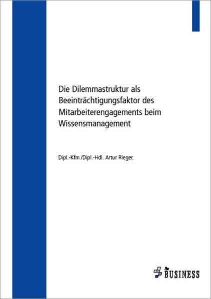 Die Dilemmastruktur als Beeinträchtigungsfaktor des Mitarbeiterengagements beim Wissensmanagement - Coverbild