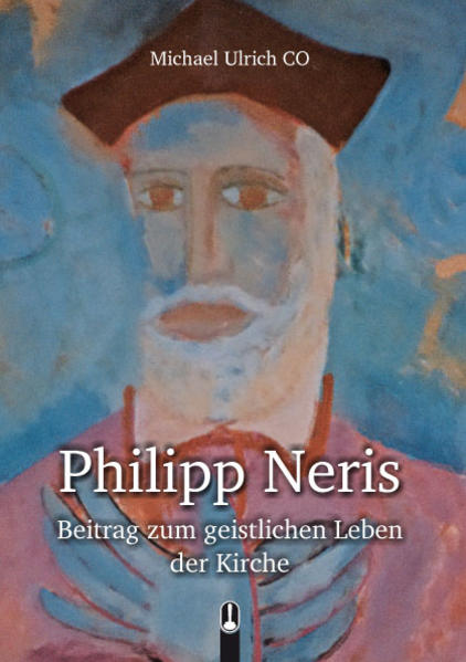 Philipp Neris Beitrag zum geistlichen Leben der Kirche - Coverbild