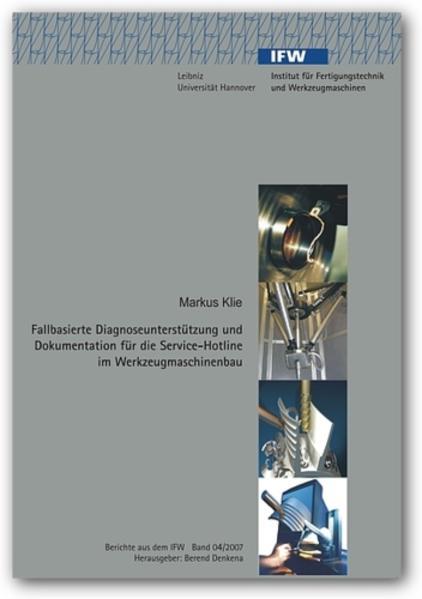 Fallbasierte Diagnoseunterstützung und Dokumentation für die Service-Hotline im Werkzeugmaschinenbau - Coverbild