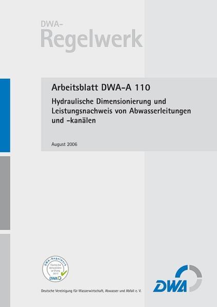 Arbeitsblatt DWA-A 110 Hydraulische Dimensionierung und Leistungsnachweis von Abwasserleitungen und -kanälen - Coverbild