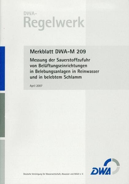 Merkblatt DWA-M 209 Messung der Sauerstoffzufuhr von Belüftungseinrichtungen in Belebungsanlagen in Reinwasser und in belebtem Schlamm - Coverbild