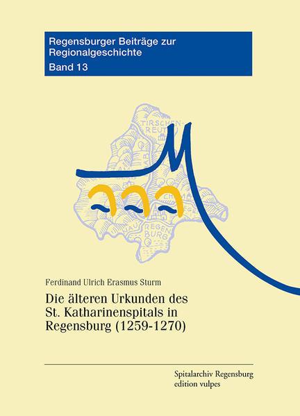 Die älteren Urkunden des St. Katharinenspitals in Regensburg (1259-1270) - Coverbild