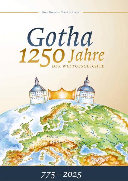 Gotha 1250 Jahre der Weltgeschichte - Coverbild