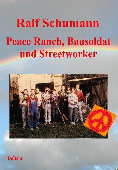 Peace-Ranch, Bausoldat und Streetworker - Coverbild