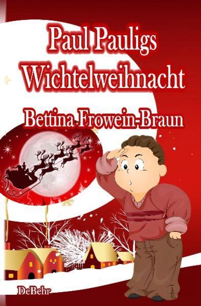 Paul Pauligs Wichtelweihnacht PDF Download
