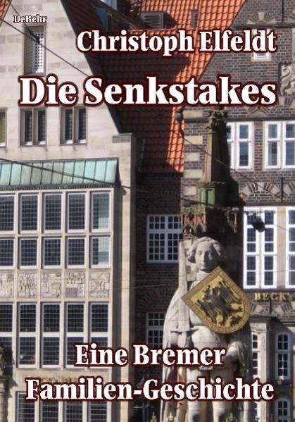 Die Senkstakes - eine Bremer Familiengeschichte - Coverbild