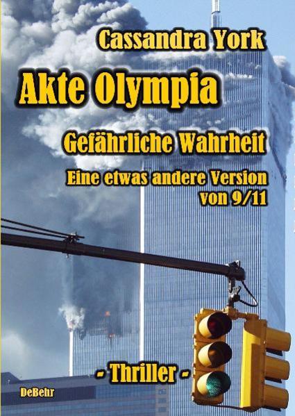 Akte Olympia - Gefährliche Wahrheit - Eine etwas andere Version von 9/11 - Coverbild