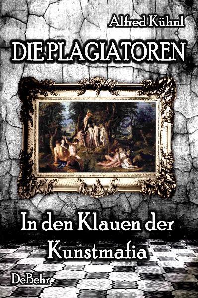 Die Plagiatoren - In den Klauen der Kunstmafia - Coverbild