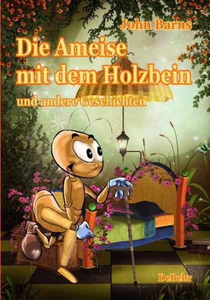 Die Ameise mit dem Holzbein und andere Geschichten - Coverbild