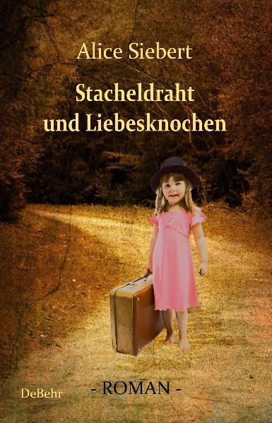 Stacheldraht und Liebesknochen - Roman - Coverbild