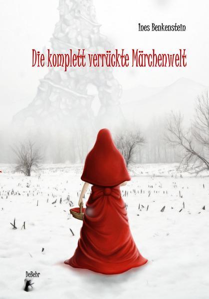 Die komplett verrückte Märchenwelt - Coverbild