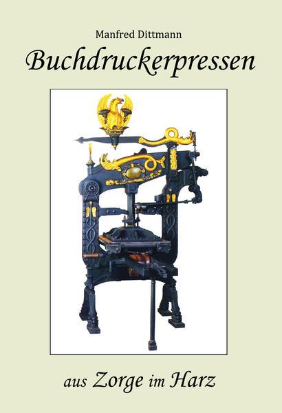 Buchdruckerpressen aus Zorge im Harz - Coverbild